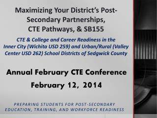 Maximizing Your District's Post-Secondary  Partnerships,  CTE Pathways,  & SB155