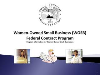Women-Owned Small Business (WOSB) Federal Contract Program Program information for Women-Owned Small Businesses