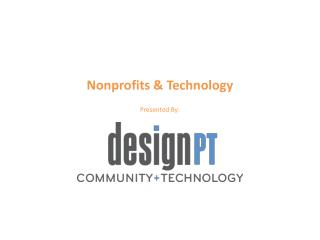Nonprofits & Technology Presented By: