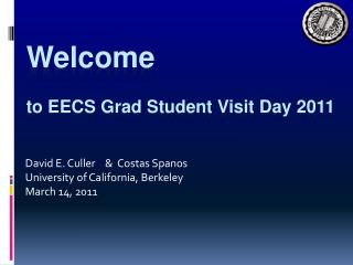 Welcome to EECS Grad Student Visit Day 2011