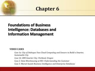 Foundations of Business Intelligence: Databases and Information Management