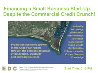 Financing a Small Business Start-Up… Despite the Commercial Credit Crunch!