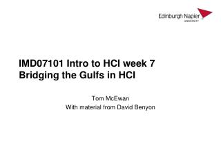 IMD07101 Intro to HCI week 7  Bridging  the Gulfs in HCI