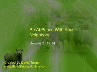 Be At Peace With Your Neighbors