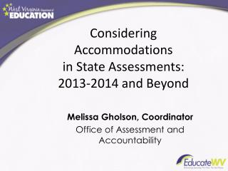Considering Accommodations  in State Assessments: 2013-2014 and Beyond