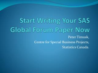 Start Writing Your SAS Global Forum Paper Now