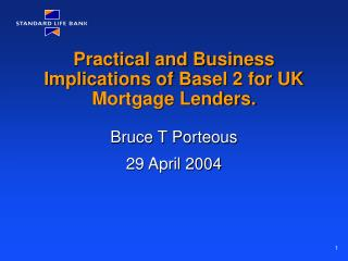 Practical and Business Implications of Basel 2 for UK Mortgage Lenders.