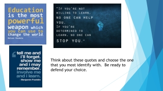 Think about these quotes and choose the one
