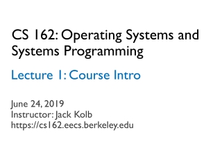 CS 162: Operating Systems and Systems Programming