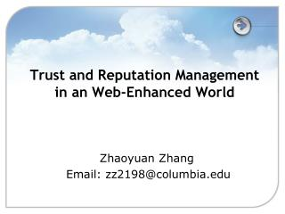 Trust and Reputation Management in an Web-Enhanced World