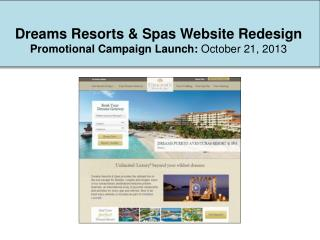 Dreams Resorts & Spas Website Redesign Promotional Campaign Launch:  October 21, 2013