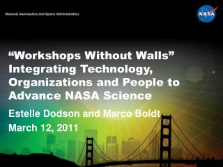 """Workshops Without Walls"" Integrating Technology, Organizations and People to Advance NASA Science"