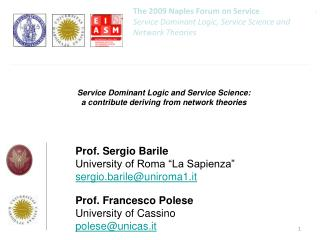 The 2009 Naples Forum on Service  Service Dominant Logic, Service Science and Network Theories