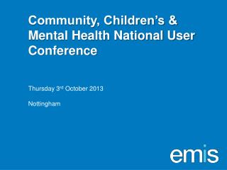 Community, Children's & Mental Health National User Conference