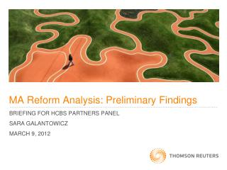 MA Reform Analysis: Preliminary Findings