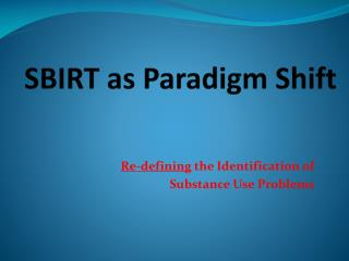 SBIRT as Paradigm Shift