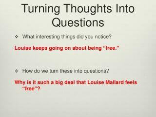 Turning Thoughts Into Questions