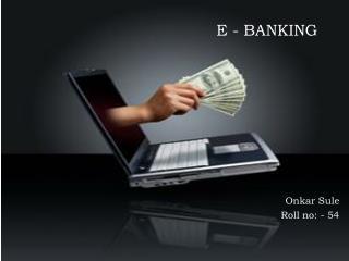 E - BANKING