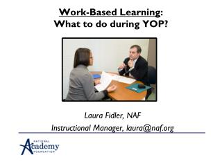 Work-Based Learning :   What to do during YOP?