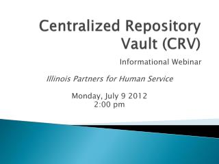 Centralized Repository Vault (CRV)