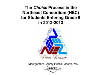 The  Choice  Process in the  Northeast Consortium (NEC) for Students Entering Grade 9  in 2012-2013