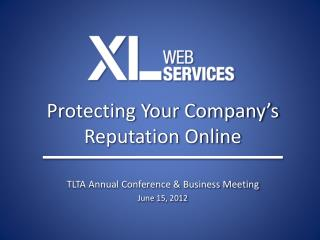 Protecting Your Company's  Reputation Online