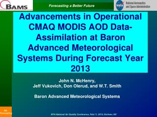 Advancements in Operational CMAQ MODIS AOD Data-Assimilation at Baron Advanced Meteorological Systems During Forecast Ye