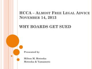 HCCA – Almost Free Legal Advice November 14, 2013 WHY BOARDS GET SUED