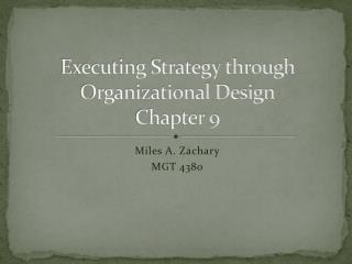Executing Strategy through Organizational Design Chapter 9