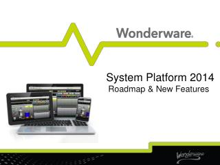 System Platform 2014 Roadmap & New Features