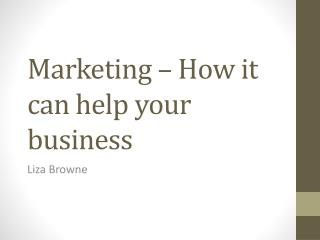 Marketing – How it can help your business