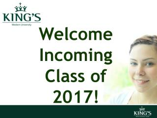 Welcome  Incoming Class of  2017!