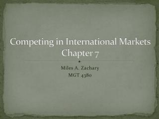 Competing in International Markets Chapter  7