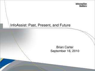 InfoAssist:  Past, Present, and Future