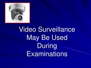 Video Surveillance May Be Used During Examinations
