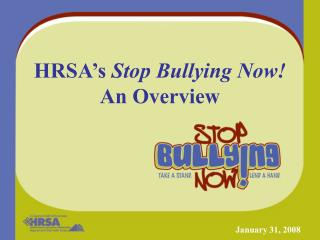 HRSA's Stop Bullying Now! An Overview