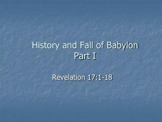 History and Fall of Babylon Part I