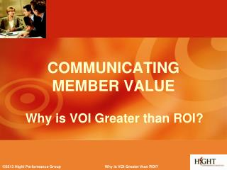 Why is VOI Greater than ROI?