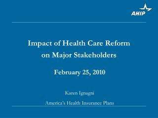 Impact of Health Care Reform on Major Stakeholders