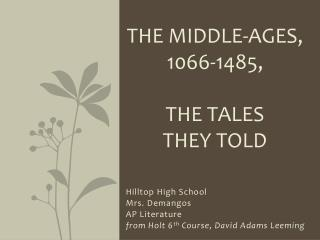 The Middle-Ages,  1066-1485 ,  The Tales  They Told