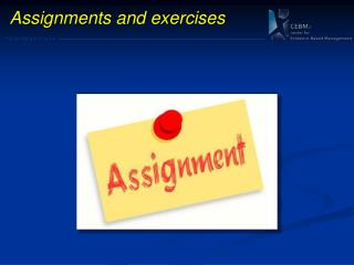 A ssignments and exercises
