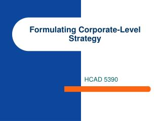 Formulating Corporate-Level Strategy