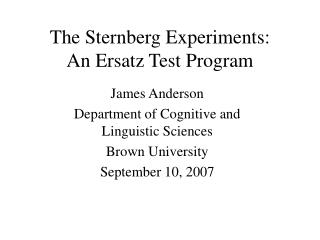 The Sternberg Experiments:  An Ersatz Test Program