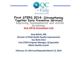 First STEPS  2014: ( Strengthening  Together Early Preventive Services) Improving Developmental and Autism  Screening: