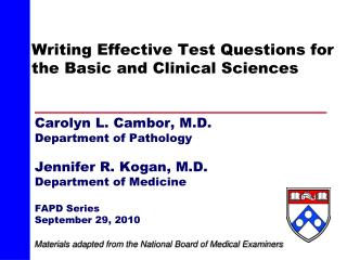 Writing Effective Test Questions for the Basic and Clinical Sciences