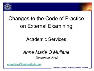 Changes to the Code of Practice on External Examining Academic Services Anne Marie O'Mullane  December 2012