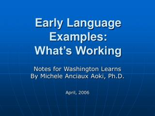 Early Language Examples: What's Working