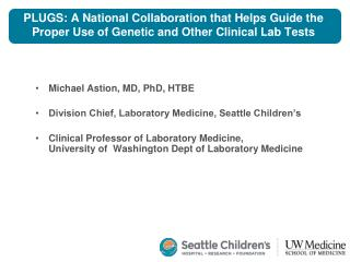 PLUGS: A National Collaboration that Helps Guide the Proper Use of Genetic and Other Clinical Lab Tests