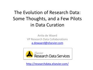 The Evolution of Research Data:  Some Thoughts, and a Few Pilots  in Data  Curation