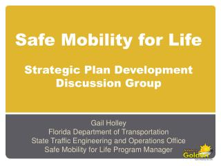 Safe Mobility for Life Strategic Plan Development  Discussion Group